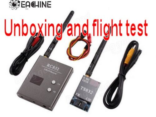 Unboxing and flight test Eachine FPV Boscam 5.8G 600mW 32CH Wireless Transmitter Receiver TS832 RC832
