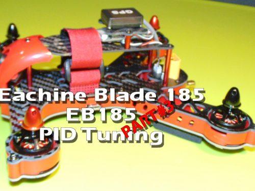 Eachine Blade 185 EB185 – PID Tuning part#3