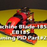 Eachine Blade 185 EB185 – PID Tuning part#2