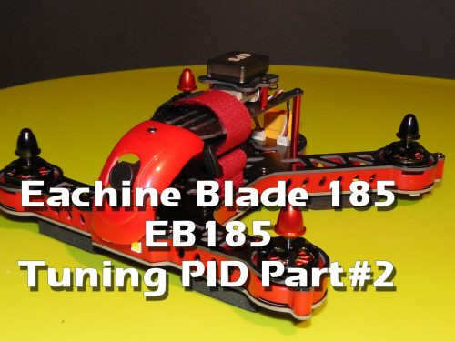 Eachine Blade 185 EB185 – PID Tuning part#2