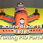 Eachine Blade 185 EB185 – PID Tuning part#1
