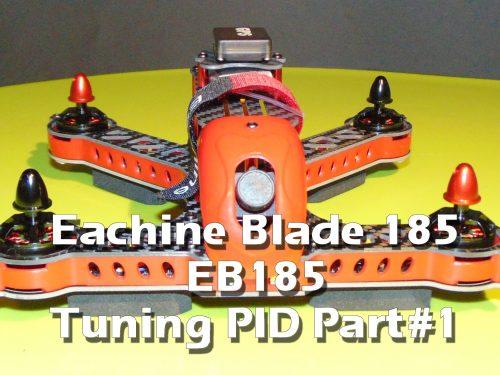 Eachine Blade 185 EB185 – PID Tuning part#1